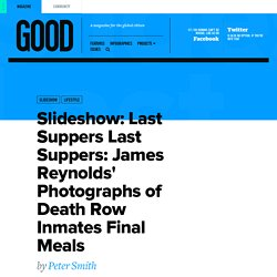 Last Suppers: James Reynolds Photographs of Death Row Inmates Final Meals -...