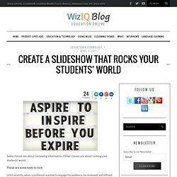 Create a Slideshow that Rocks Your Students' Online World