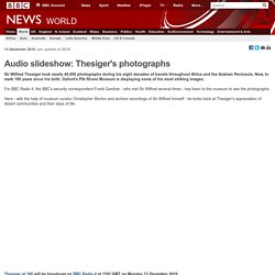 BBC News - Audio slideshow: Thesiger's photographs
