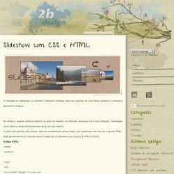 Slideshow com CSS e HTML - 2bdesign – tutoriais, dicas, inspiração e muito mais