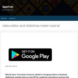 video editor and slideshow maker tutorial - AppsTuts