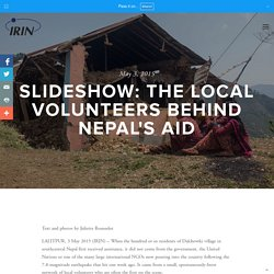 Slideshow: The local volunteers behind Nepal's aid — IRIN