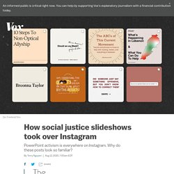 How social justice slideshows made by activists took over Instagram
