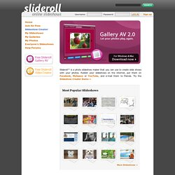 Slideshow at Slideroll - Flash Slideshow Creator, Photo Slideshows for Facebook, MySpace, YouTube, and Everywhere!