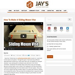 How To Make A Sliding Moxon Vise