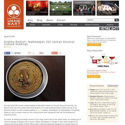Slightly Peckish: Wattalappan (Sri Lankan Coconut Custard Pudding) « Umami Mart