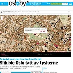 Slik ble Oslo tatt av tyskerne