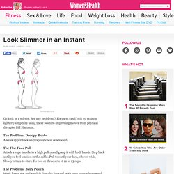 Look Slimmer in an Instant