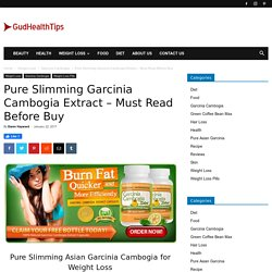 Slimming Garcinia Cambogia - Buy Pure Asian Garcinia Online