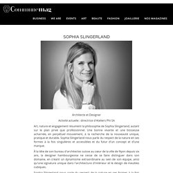 Interview de SOPHIA SLINGERLAND Architecte et designer