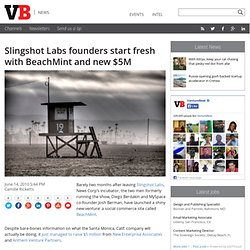 Slingshot Labs founders start fresh with BeachMint and new $5M