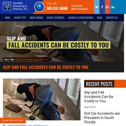 Slip and Fall Accidents Can Be Costly to You