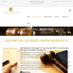 Slip and Fall Lawyer in Houston, TX at Le Law Group PLLC