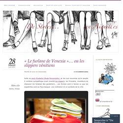«Le furlane de Venexia… ou les slippers vénitiens