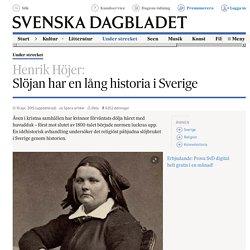 Slöjan har en lång historia i Sverige