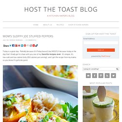 Mom's Sloppy Joe Stuffed Peppers - Host The Toast Blog