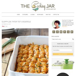 Sloppy Joe Tater Tot Casserole - The Cooking Jar