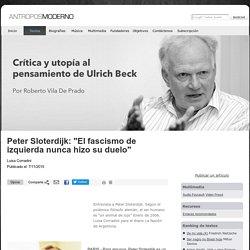 """Peter Sloterdijk: """"El fascismo de izquierda nunca hizo su duelo"""""""