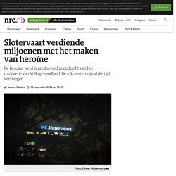 Slotervaart verdiende miljoenen met het maken van heroïne - NRC