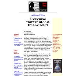 Slouching Toward Global Enslavement