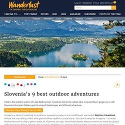 Slovenia's 9 best outdoor adventures