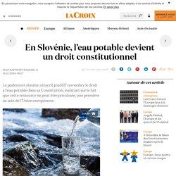 En Slovénie, l'eau potable devient un droit constitutionnel - La Croix