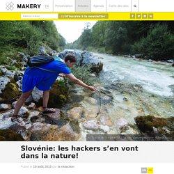 Slovénie: les hackers s'en vont dans la nature!