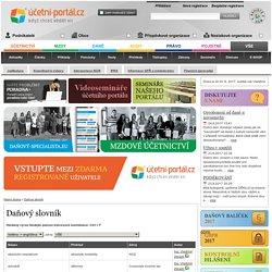 Daňový slovník - Účetní portál - účetnictví, mzdy, daně, audit - informační portál v oblasti účetnictví a daní