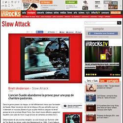 Brett Anderson - Slow Attack : LesInrocks.com