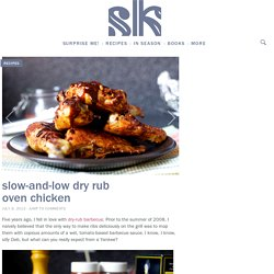 slow-and-low dry rub oven chicken – smitten kitchen