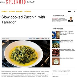 Slow-cooked Zucchini with Tarragon