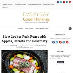Slow Cooker Pork Tenderloin Roast with Apples, Carrots & Rosemary