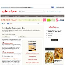 Slow Cooking Made Simple at Epicurious