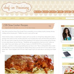 Chef in Training50 Slow Cooker Recipes
