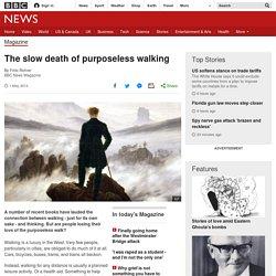 The slow death of purposeless walking