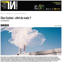 Slow Fashion : effet de mode ?