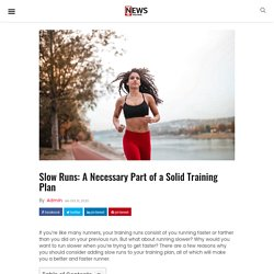 Slow Runs: A Necessary Part of a Solid Training Plan