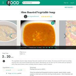 Slow Roasted Vegetable Soup Recipe
