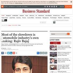 Most of the slowdown is automobile industry's own making: Rajiv Bajaj