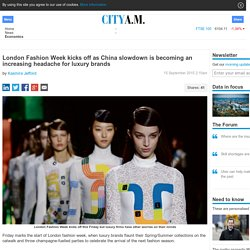 London Fashion Week kicks off as China slowdown is becoming an increasing headache for luxury brands