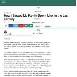 How I Slowed My Family Down. Like, to the Last Century.