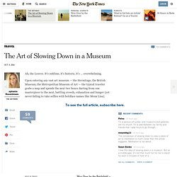 The Art of Slowing Down in a Museum