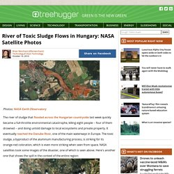 River of Toxic Sludge Flows in Hungary: NASA Satellite Photos