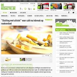 """""""Sluiting met uitstel"""" voor café na inbreuk op rookverbod"""