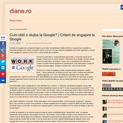 Criterii de angajare la Google