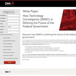 How Technology Convergence (SMAC) is Defining the Future of the Federal Government