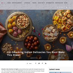 Lip-Smacking Indian Delicacies You Must Make This Diwali