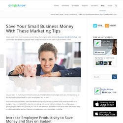 Save Your Small Business Money with these Marketing Tips