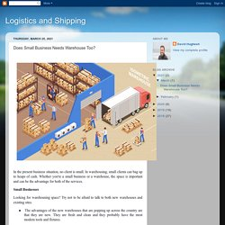 Logistics and Shipping : Does Small Business Needs Warehouse Too?