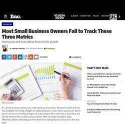 Most Small Business Owners Fail to Track These Three Metrics
